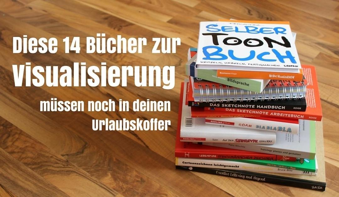 Diese 14 Buchempfehlungen zur Visualisierung gehören in deinen Koffer