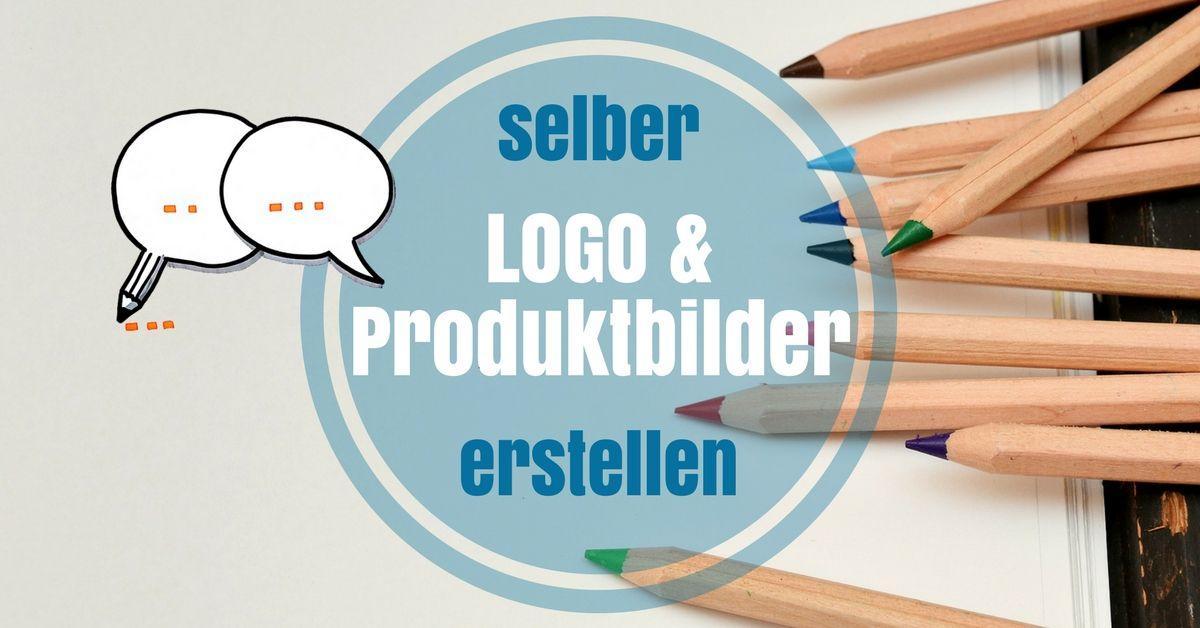 Selber Logo und Produktbilder erstellen