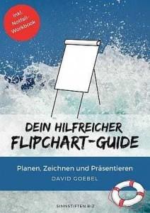 """In diesem EBook """"deine hilfreicher Flipchart-Guide"""" findest du viele Tipps zum Flipchart gestalten, planen, zeichnen und präsentieren."""