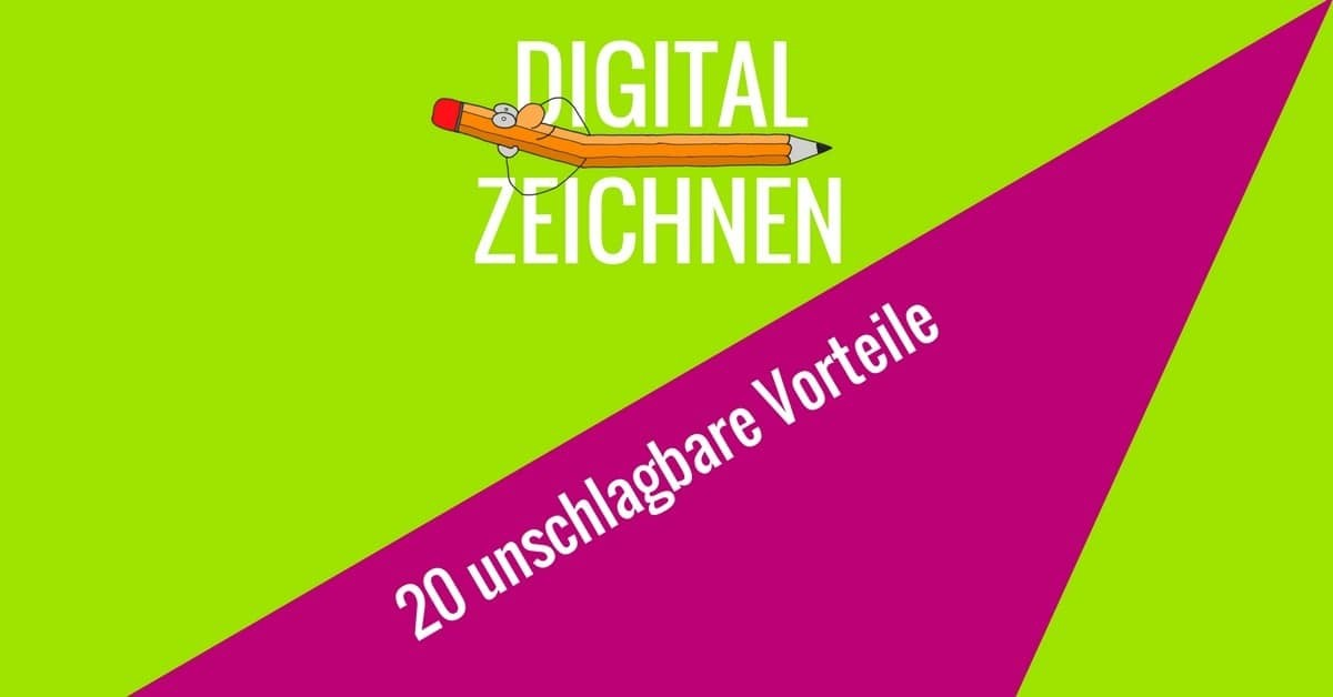 DIGITAL-ZEICHNEN-VORTEILE