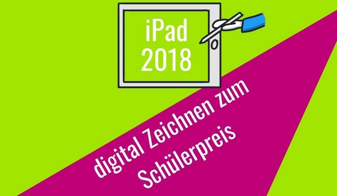 iPad 2018 mit Stift: Digital Zeichnen zum Schülerpreis