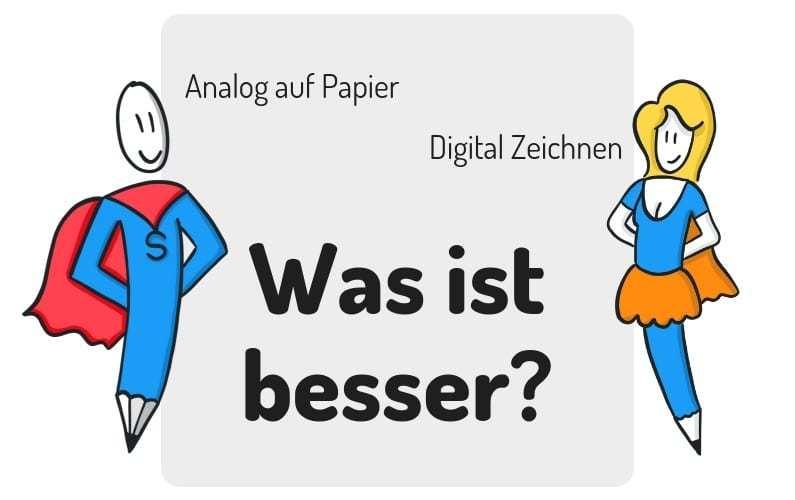 Analog auf Papier oder digital zeichnen - Was ist besser?