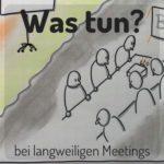 Langweilige Meetings – Ursachen & Spiele