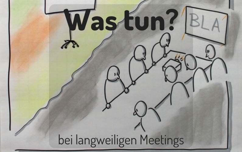Langweilige Meetings - Was tun