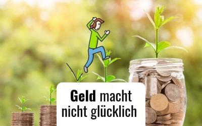 Geld macht nicht glücklich – Oder?