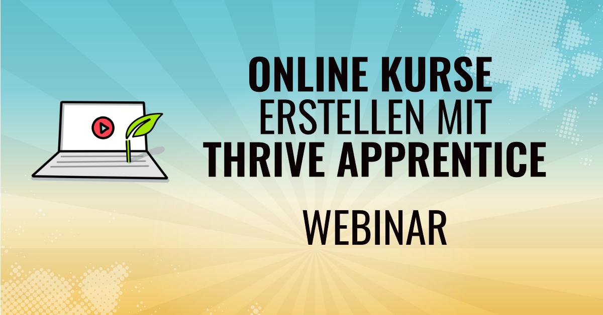 Thrive Apprentice Webinar 1