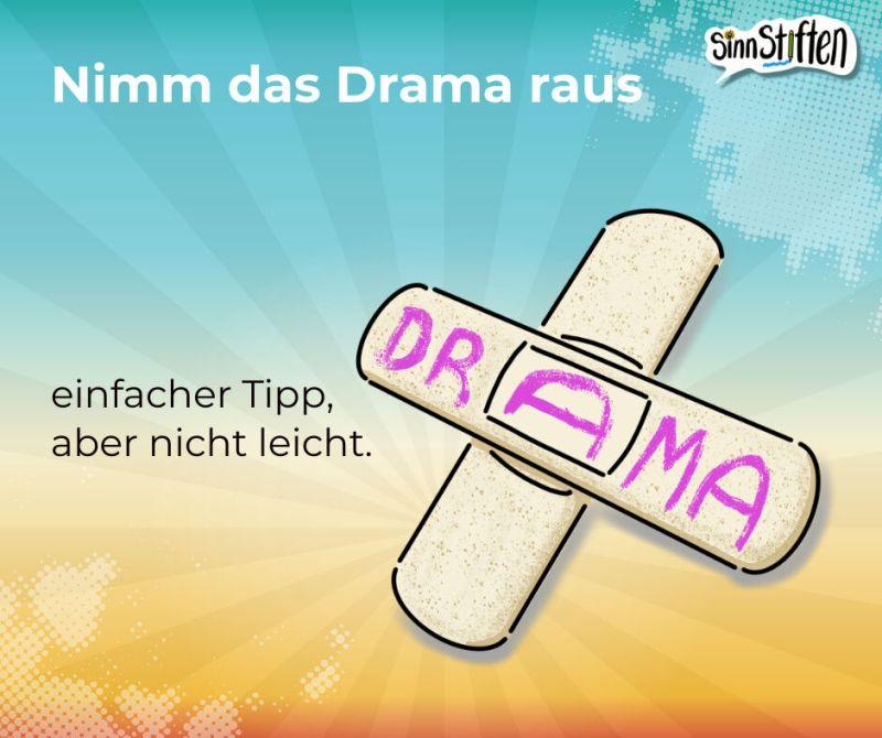 Nimm das Drama raus